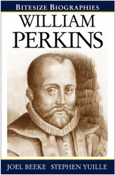 William Perkins (Bitesize Biographies) by Joel Beeke & Stephen Yuille (Paperback)