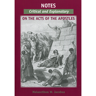Notes Critical and Explanatory on the Acts of the Apostles by Melancthon W. Jacobus (Paperback)