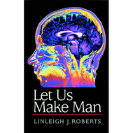 Let Us Make Man by Linleigh J. Roberts (Paperback)
