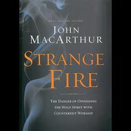 Strange Fire by John MacArthur (Hardcover)