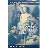 The Book of Proverbs, Chapters 15-31 by Bruce K. Waltke (Hardcover)