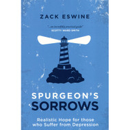 Spurgeon's Sorrows: Realistic Hope for Those Who Suffer from Depression by Zack Eswine (Paperback)