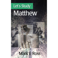 Let's Study Matthew by Mark E. Ross (Paperback)