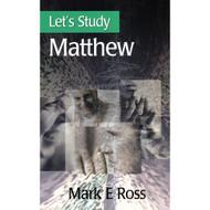 Let's Study Matthew by Mark E. Ross (Paperback)