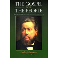 The Gospel for the People by Charles H. Spurgeon