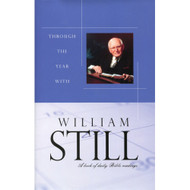 Through the Year With William Still: A Book of Daily Bible Readings by William Still