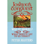 Joshua's Conquest by Peter Masters