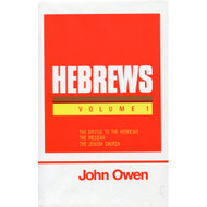Hebrews, Volume 1 by John Owen