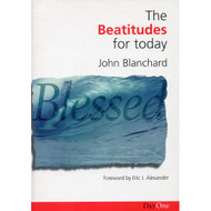 The Beatitudes for Today by John Blanchard