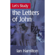 Let's Study the Letters of John by Ian Hamilton