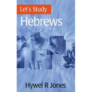 Let's Study Hebrews by Hywel R. Jones