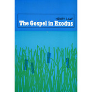 The Gospel in Exodus by Henry Law