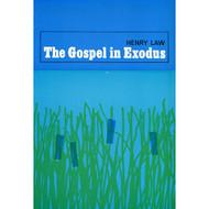 The Gospel in Exodus by Henry Law