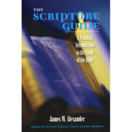 The Scripture Guide: A Familiar Introduction to the Study of the Bible by James W. Alexander