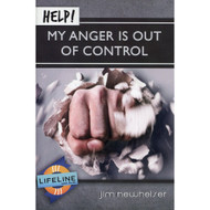 Help! My Anger is Out of Control by Jim Newheiser