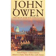 John Owen: The Man & His Theology