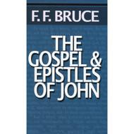 The Gospel & Epistles of John  by F. F Bruce