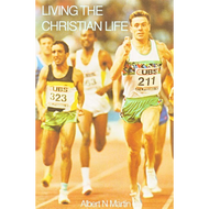 Living the Christian Life by Albert N. Martin (Booklet)