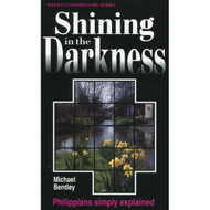 Shining in the Darkness: Philippians Simple Explained by Michael Bentley