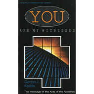 Acts: You are My Witnesses by Gordon J. Keddie