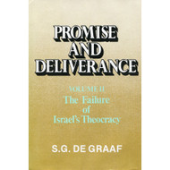 Promise & Deliverance: The Failure of Israel's Theocracy, Vol. II by S. G. De Graaf