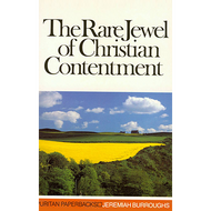 The Rare Jewel of Christian Contentment by Jeremiah Burroughs (Paperback)