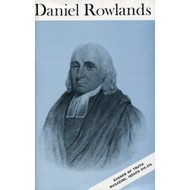 A Memoir of Daniel Rowlands of Llangeitho (Banner of Truth Magazine, Issues 215-216)