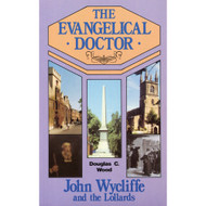 The Evangelical Doctor by Douglas C. Wood