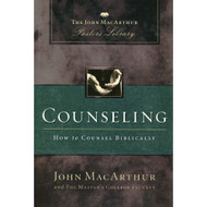 Counseling: How to Counsel Biblically by John MacArthur