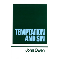Temptation and Sin, Works of John Owen Vol. 6 by John Owen (Hardcover)