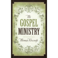 The Gospel Ministry by Thomas Foxcroft