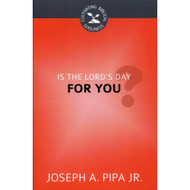 Is the Lord's Day for You? (Cultivating Biblical Godliness Series) by Joseph A. Pipa Jr.