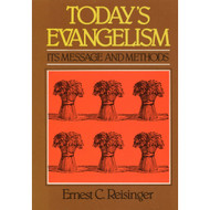 Today's Evangelism: Its Message & Methods by Ernest C. Reisinger