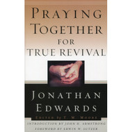 Praying Together for True Revival by Jonathan Edwards