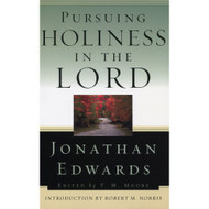 Pursuing Holiness in the Lord by Jonathan Edwards