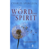 The Word and the Spirit by Charles Spurgeon