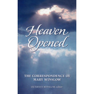 Heaven Opened: The Correspondence of Mary Winslow