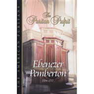 The Puritan Pulpit: Ebenezer Pemberton by Ebenezer Pemberton