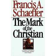 The Mark of a Christian by Francis A. Schaeffer (Paperback)