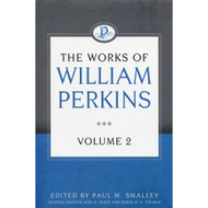 The Works of William Perkins (Volume 2)