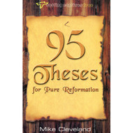 95 Theses for Pure Reformation by Mike Cleveland