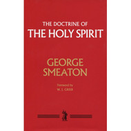 Doctrine of the Holy Spirit by George Smeaton