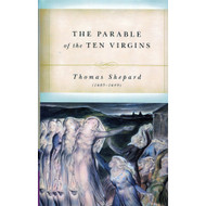 The Parable of the Ten Virgins by Thomas Shepard