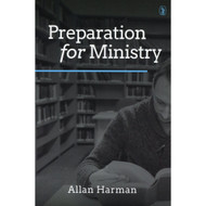 Preparation For Ministry by Allan Harman
