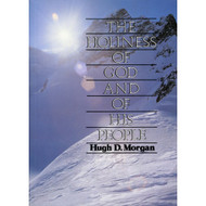 The Holiness of God and of His People by Hugh D. Morgan