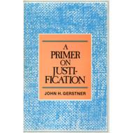 A Primer on Justification by John H. Gerstner