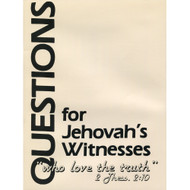 "Questions for Jehovah's Witnesses: ""Who Loves the Truth"" 2 Jhess 2:10"