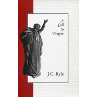 A Call to Prayer by J.C. Ryle