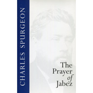 The Prayer of Jabez by Charles Spurgeon