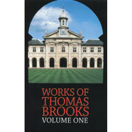 The Works of Thomas Brooks (Volume 1)